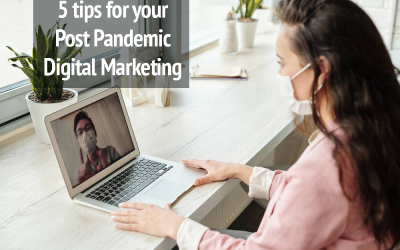 5 tips for your Post Pandemic Digital Marketing